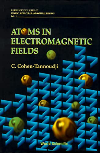 9789810212421: Atoms in Electromagnetic Fields (World Scientific Series on Atomic, Molecular, and Optical Physics, Vol 1)