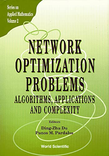 9789810212773: Network Optimization Problems: Algorithms, Applications And Complexity (Series on Applied Mathematics)