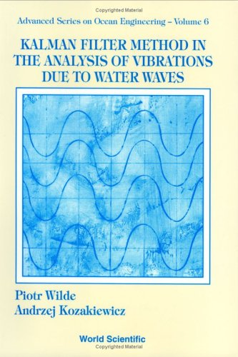 9789810212995: Kalman Filter Method in the Analysis of Vibrations Due to Water Waves (Advanced Series on Ocean Engineering)