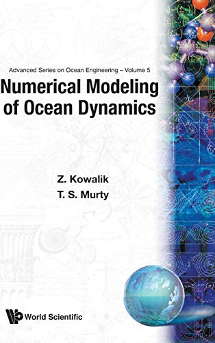 9789810213336: Numerical Modeling of Ocean Dynamics (Advanced Series on Ocean Engineering)