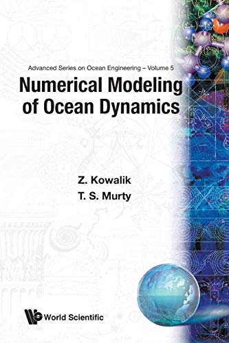 9789810213343: Numerical Modeling of Ocean Dynamics: Ocean Models (Advances Series on Ocean Engineering)