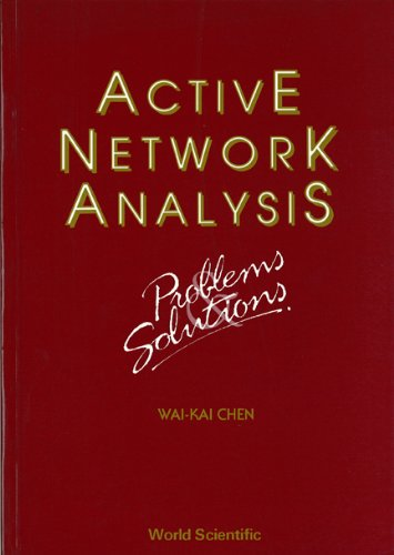 9789810213367: Active Network Analysis - Problems and Solutions (ADVANCED SERIES IN ELECTRICAL AND COMPUTER ENGINEERING)