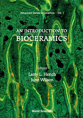 An Introduction to Bioceramics (Advanced Series in: Larry L. Hench