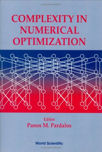Complexity in Numerical Optimization: Pardalos, Panos M. [Editor]
