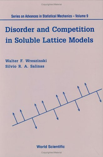 9789810214166: Disorder and Competition in Soluble Lattice Models (SERIES ON ADVANCES IN STATISTICAL MECHANICS)
