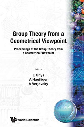 9789810214302: Group Theory from a Geometrical Viewpoint: Proceedings of the Group Theory from a Geometrical Viewpoint ICTP, Trieste, Italy, 26 March - 6 April 1990