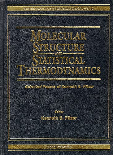 Molecular Structure and Statistical Thermodynamics: Selected Papers of Kenneth S. Pitzer (World ...