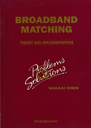 9789810214531: Broadband Matching - Theory and Implementations: Problems & Solutions