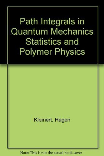 9789810214715: Path Integrals in Quantum Mechanics Statistics and Polymer Physics