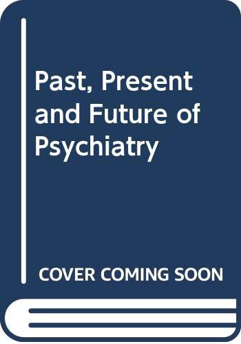 Past, Present, and Future of Psychiatry: IX: Beigel, Allan.; López