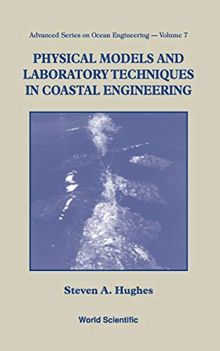 9789810215408: PHYSICAL MODELS AND LABORATORY TECHNIQUES IN COASTAL ENGINEERING (Advanced Series On Ocean Engineering)