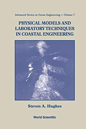 9789810215415: Physical Models And Laboratory Techniques In Coastal Engineering (Advanced Series On Ocean Engineering)