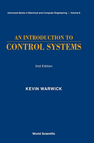9789810215637: Introduction To Control Systems, An (2Nd Edition) (ADVANCED SERIES IN ELECTRICAL AND COMPUTER ENGINEERING)