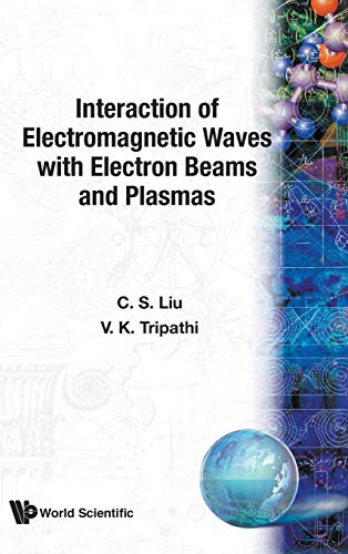 9789810215774: Interaction of Electromagnetic Waves With Electron Beams and Plasma