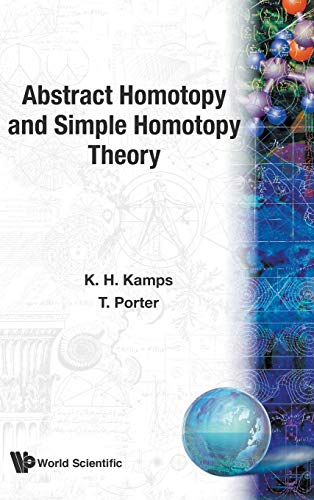 9789810216023: Abstract Homotopy and Simple Homotopy Theory