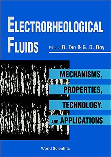 9789810216399: Electrorheological Fluids: Mechanisms, Properties, Technology, and Applications