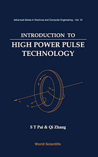Introduction To High Power Pulse Technology (ADVANCED: Pai, S T;