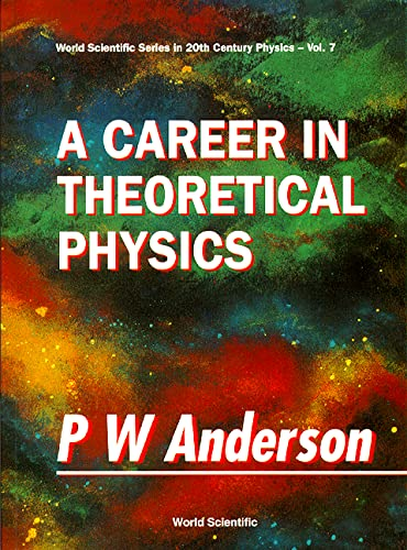 A Career in Theoretical Physics (World Scientific: P. W. Anderson