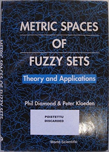 9789810217310: Metric Spaces of Fuzzy Sets: Theory and Applications