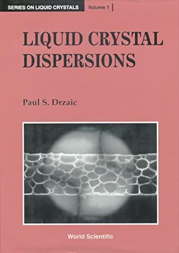 9789810217457: Liquid Crystal Dispersions (Liquid Crystals Series,V0l 1)