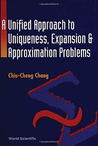 A Unified Approach to Uniqueness, Expansion and Approximation Problems: Chang, Chiu-Cheng