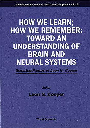 How We Learn; How We Remember: Toward an Understanding of Brain and Neural Systems - Selected ...