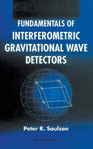9789810218201: Fundamentals Of Interferometric Gravitational Wave Detectors