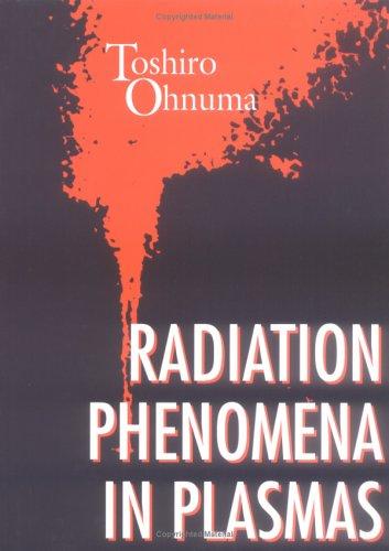 9789810218409: Radiation Phenomena in Plasmas