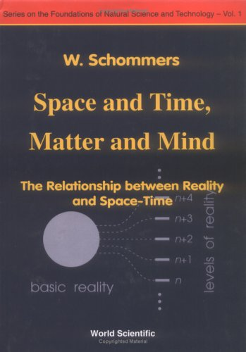 9789810218515: Space and Time, Matter and Mind: The Relationship Between Reality and Space-Time (Series on the Foundations of Natural Science and Technology)