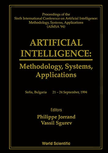 9789810218539: Artificial Intelligence: Methodology, Systems, Applications : Proceedings of the Sixth International Conference on Artificial Intelligence:Methodolo ... Applications//Artificial Intelligence)