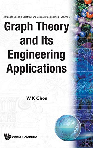 Graph Theory and Its Engineering Applications (Advanced: Wai-Kai Chen