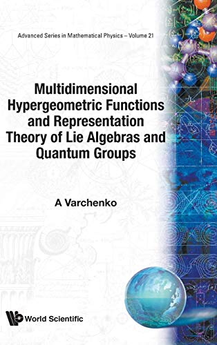 9789810218805: Multidimensional Hypergeometric Functions The Representation Theory Of Lie Algebras And Quantum Groups (Advanced Series in Mathematical Physics,Vol 2)