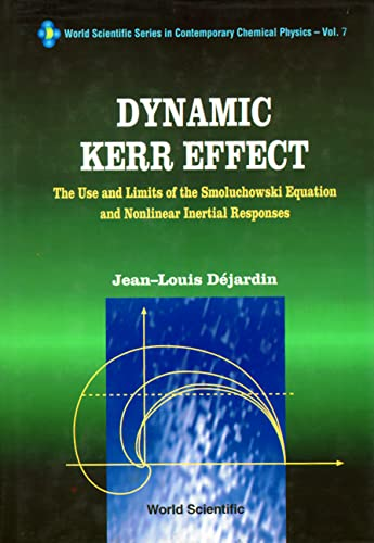 9789810219109: Dynamic Kerr Effect: The Use and Limits of the Smoluchowski Equation and Nonlinear Inertial Responses (World Scientific Series in Contemporary Chemi)