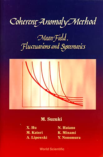 Coherent-Anomaly Method: Mean Field, Fluctuations and Systematics: M. Suzuki; X.