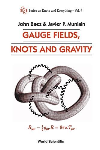 Gauge Fields, Knots, and Gravity: Baez, John C.;Muniain, Javier P.