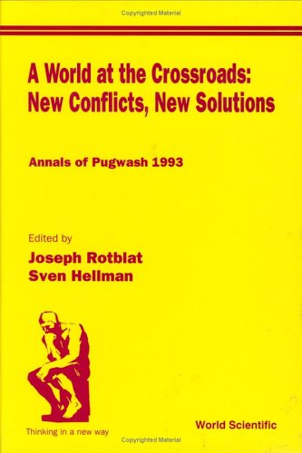 9789810220365: World at the Crossroads: New Conflicts, New Solutions, A: Annals of Pugwash 1993