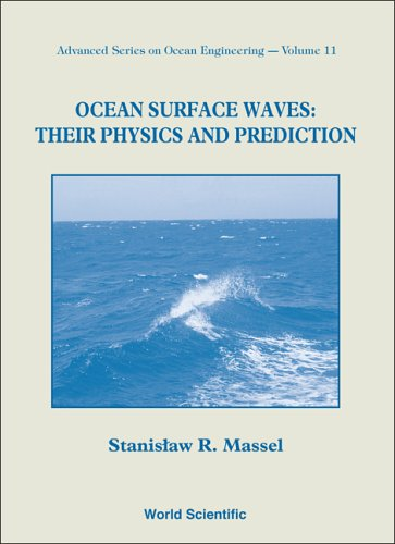 Ocean Surface Waves: Their Physics and Prediction: Stanislaw R. Massel