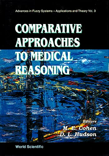 9789810221621: Comparative Approaches to Medical Reasoning (Advances in Fuzzy Systems: Application and Theory)