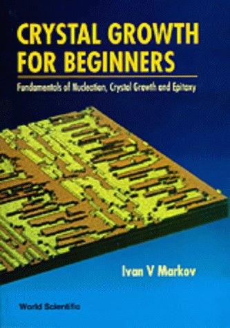 9789810221775: Crystal Growth for Beginners: Fundamentals of Nucleation, Crystal Growth, and Epitaxy