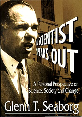 A Scientist Speaks Out: A Personal Perspective: Glenn T. Seaborg