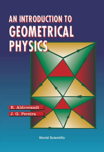 An Introduction to Geometrical Physics: R. Aldrovandi