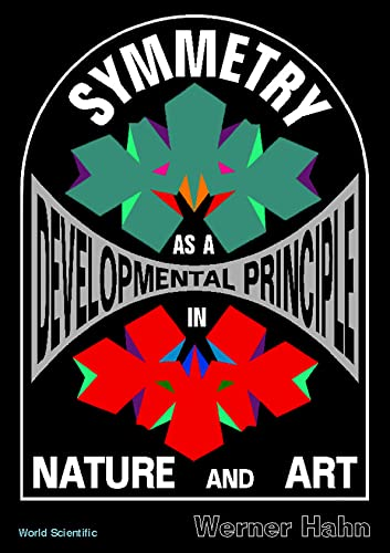 9789810223632: Symmetry As A Developmental Principle In Nature And Art