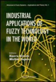 9789810223663: Industrial Applications of Fuzzy Technology in the World (Advances in Fuzzy Systems: Application and Theory)