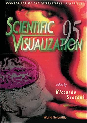 Scientific Visualization 95: Proceedings of the International Symposium: Scientific Visualization 9...