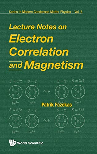 9789810224745: LECTURE NOTES ON ELECTRON CORRELATION AND MAGNETISM (Series in Modern Condensed Matter Physics)