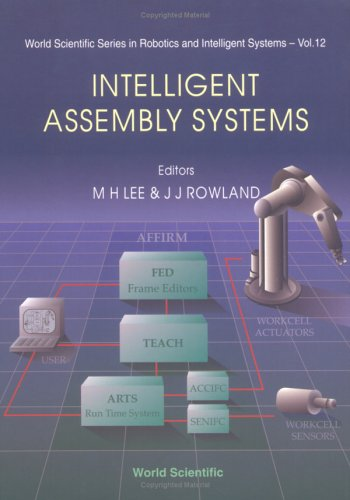 Intelligent Assembly Systems (Winter School Lecture Notes): World Scientific Publishing Company