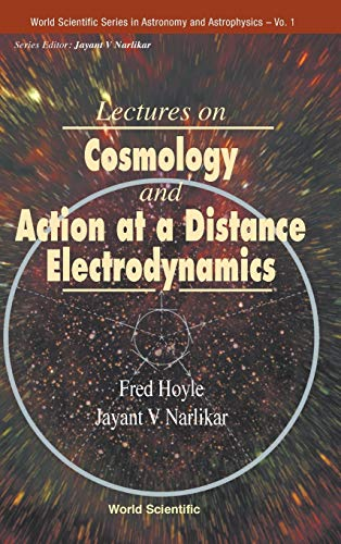 9789810225582: Lectures on Cosmology and Action at a Distance Electrodynamics (World Scientific Series in Astronomy and Astrophysics)