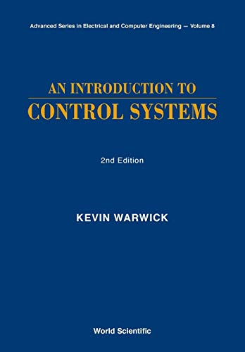 9789810225971: Introduction to Control Systems, an (2nd Edition) (Advanced Series in Electrical and Computer Engineering)