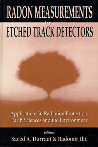 9789810226664: Radon Measurements by Etched Track Detectors: Applications in Radiation Protection, Earth Sciences and the Environment