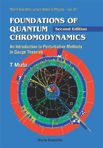 9789810226749: Foundations of Quantum Chromodynamics: An Introduction to Perturbative Methods in Gauge Theories